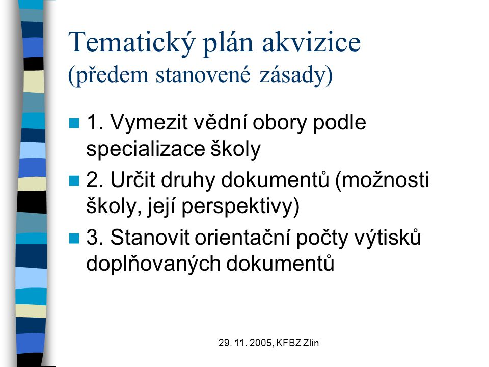 Tematický plán akvizice (předem stanovené zásady)