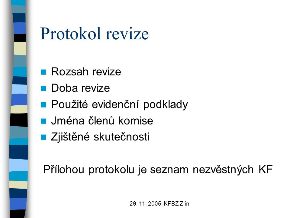 Protokol revize Rozsah revize Doba revize Použité evidenční podklady