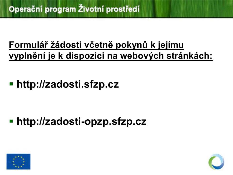 http://zadosti.sfzp.cz http://zadosti-opzp.sfzp.cz