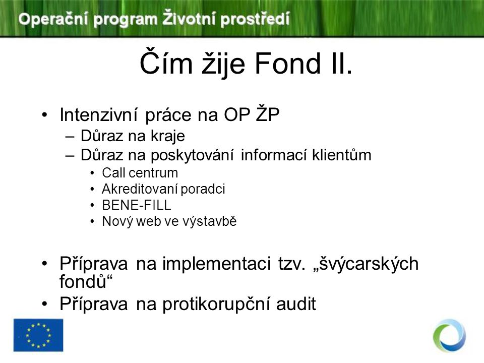 Čím žije Fond II. Intenzivní práce na OP ŽP