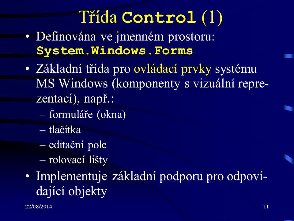 Třída Control (1) Definována ve jmenném prostoru: System.Windows.Forms
