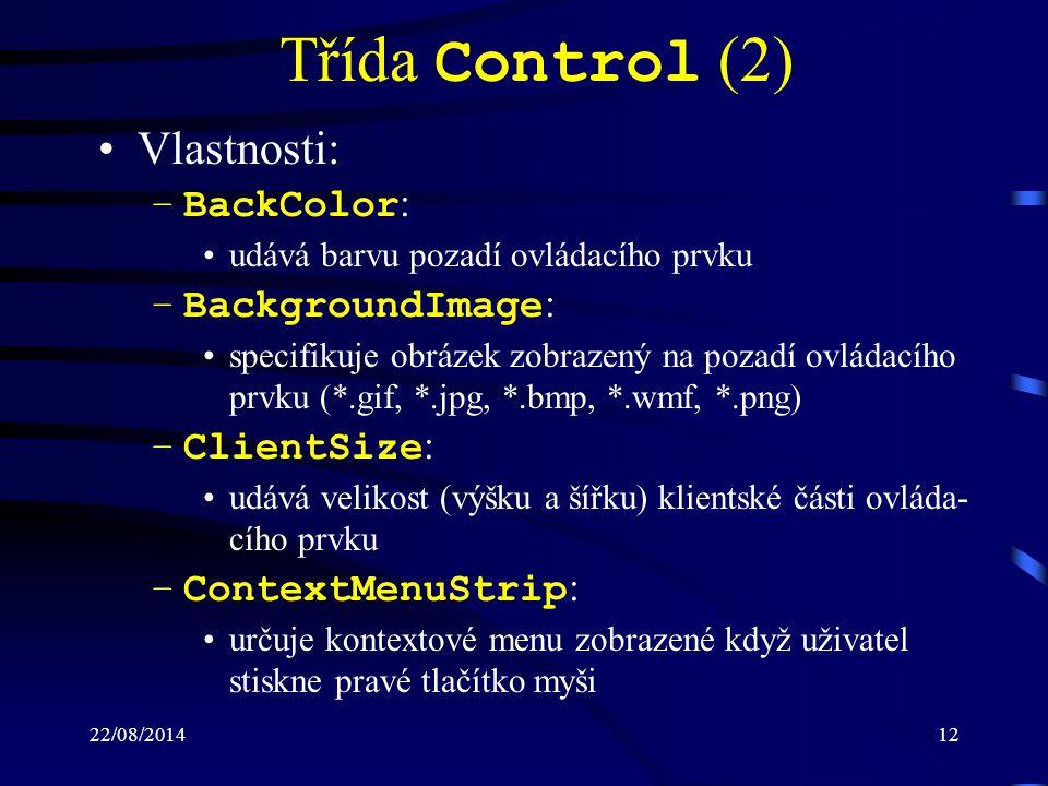 Třída Control (2) Vlastnosti: BackColor: BackgroundImage: ClientSize: