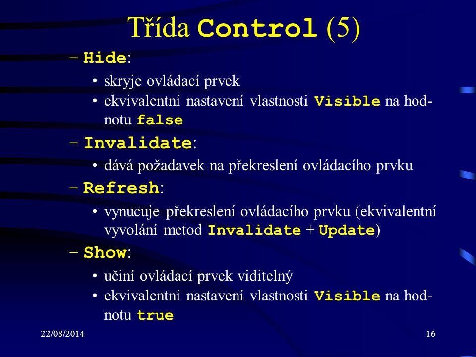 Třída Control (5) Hide: Invalidate: Refresh: Show: