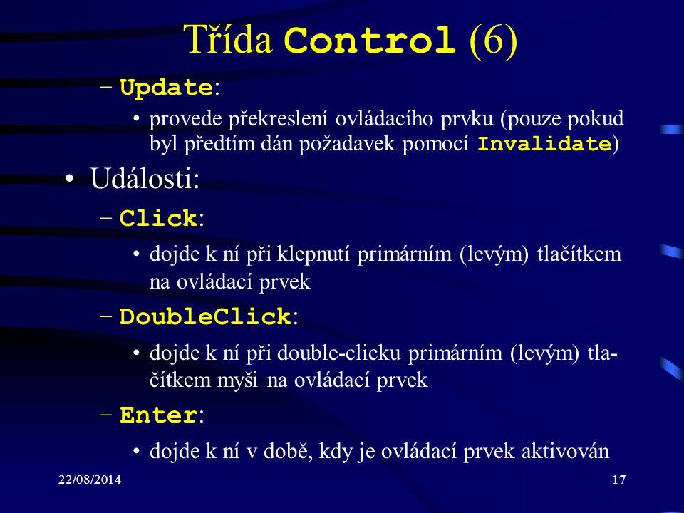 Třída Control (6) Události: Update: Click: DoubleClick: Enter: