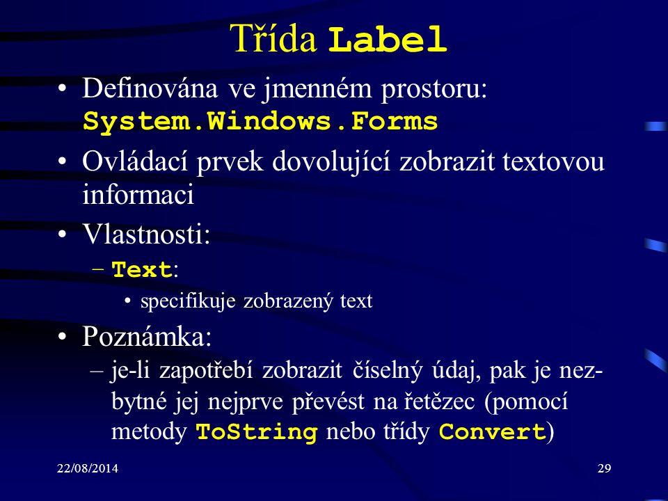 Třída Label Definována ve jmenném prostoru: System.Windows.Forms