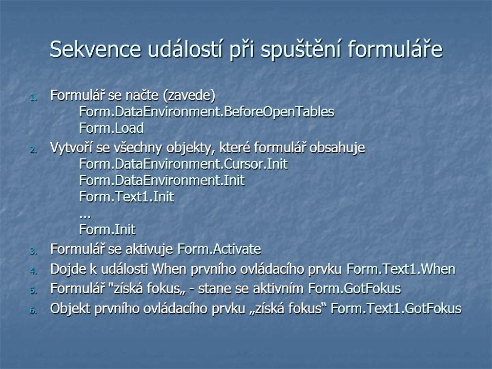 Sekvence událostí při spuštění formuláře