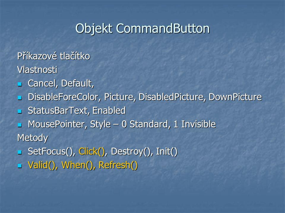 Objekt CommandButton Příkazové tlačítko Vlastnosti Cancel, Default,