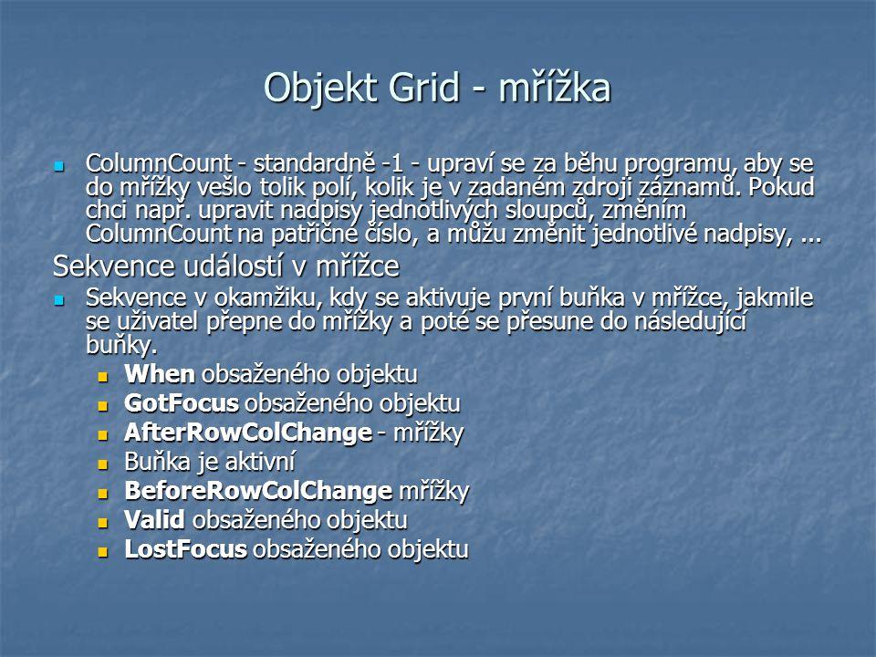 Objekt Grid - mřížka Sekvence událostí v mřížce