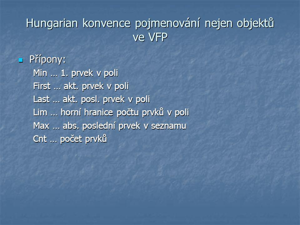 Hungarian konvence pojmenování nejen objektů ve VFP