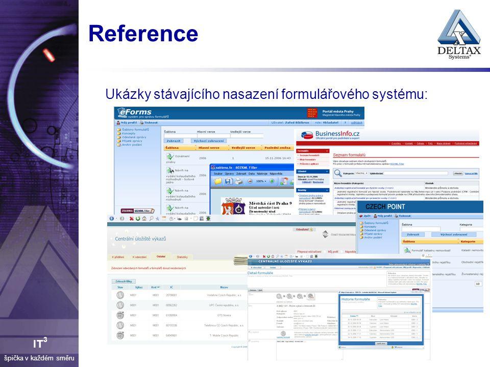 Reference Ukázky stávajícího nasazení formulářového systému: