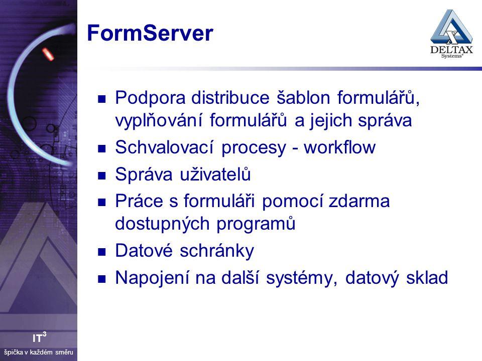 FormServer Podpora distribuce šablon formulářů, vyplňování formulářů a jejich správa. Schvalovací procesy - workflow.