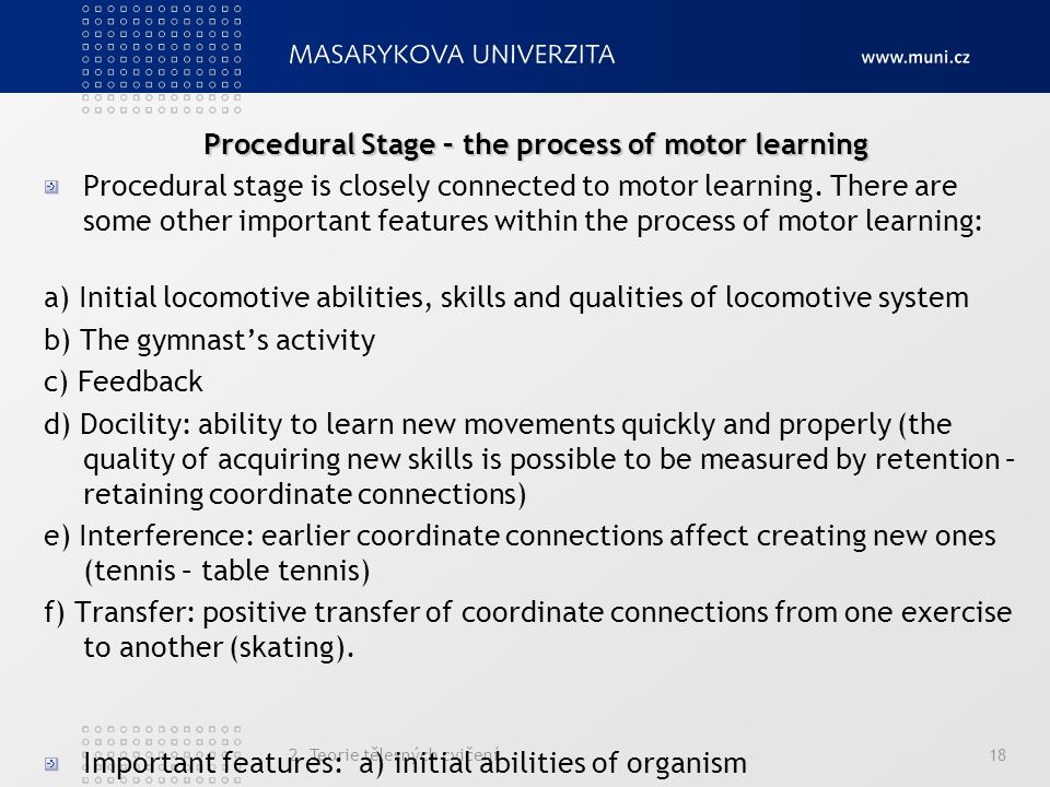 Procedural Stage – the process of motor learning