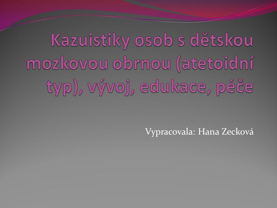 Vypracovala: Hana Zecková