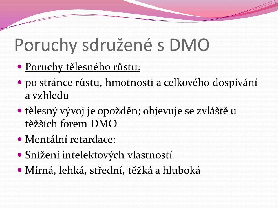 Poruchy sdružené s DMO Poruchy tělesného růstu: