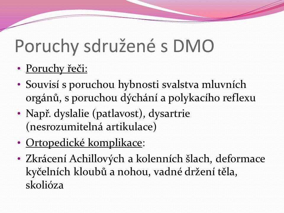 Poruchy sdružené s DMO Poruchy řeči: