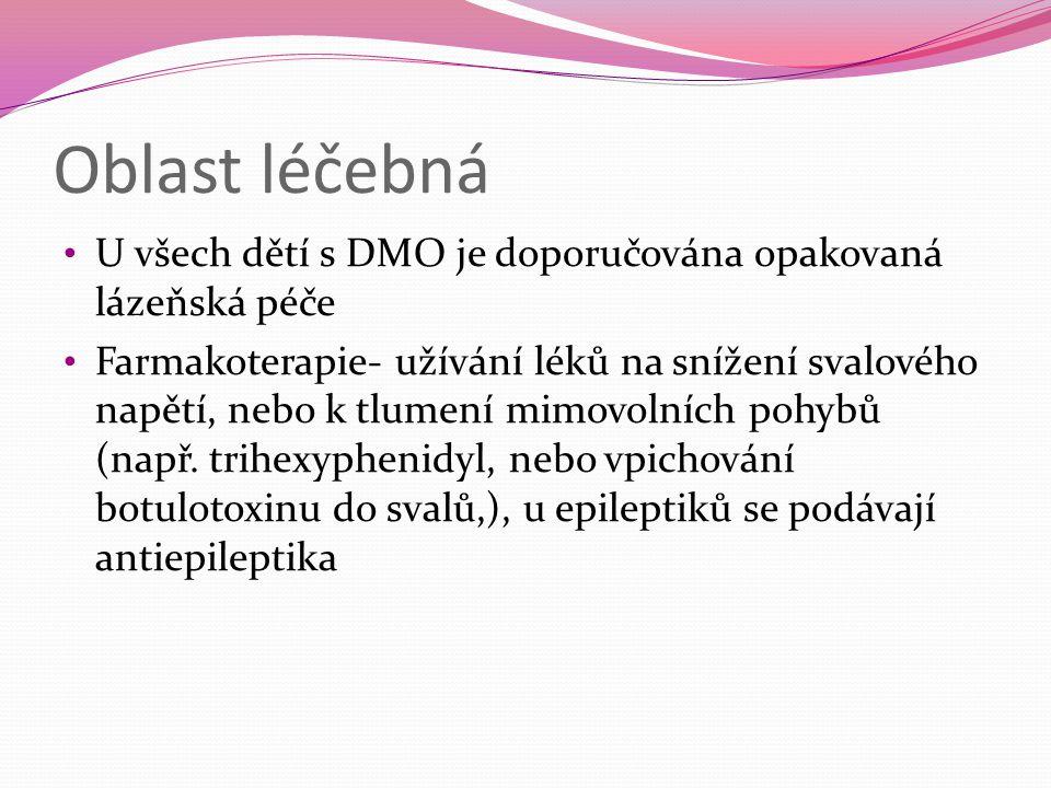Oblast léčebná U všech dětí s DMO je doporučována opakovaná lázeňská péče.