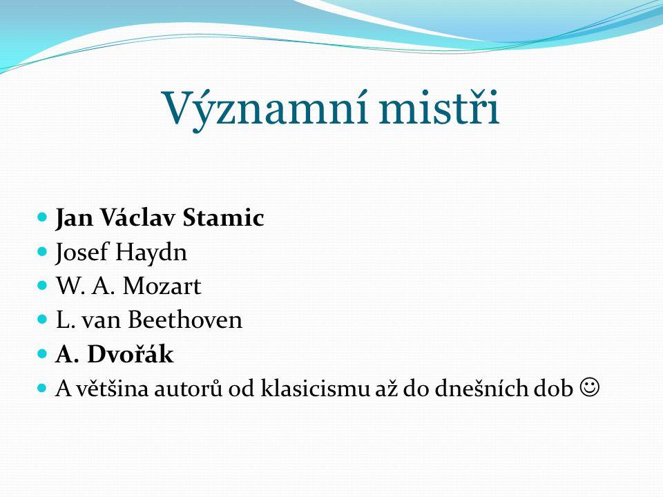 Významní mistři Jan Václav Stamic Josef Haydn W. A. Mozart