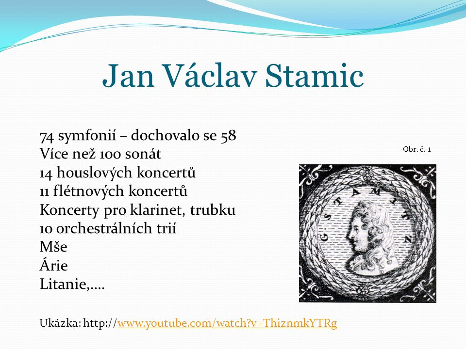 Jan Václav Stamic 74 symfonií – dochovalo se 58 Více než 100 sonát
