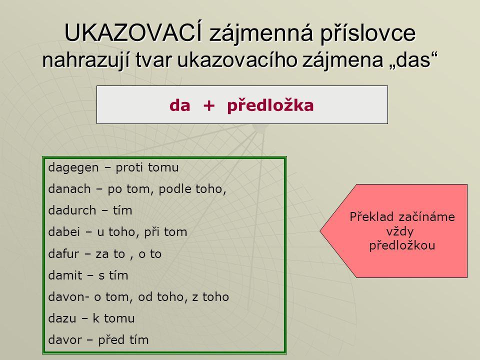 """UKAZOVACÍ zájmenná příslovce nahrazují tvar ukazovacího zájmena """"das"""