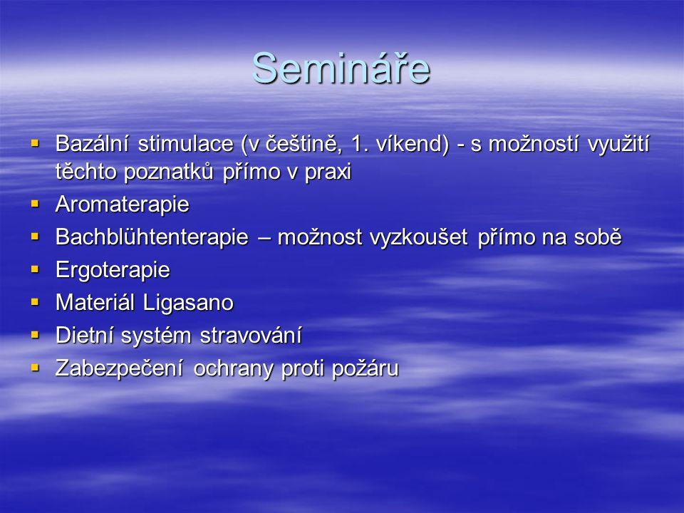 Semináře Bazální stimulace (v češtině, 1. víkend) - s možností využití těchto poznatků přímo v praxi.