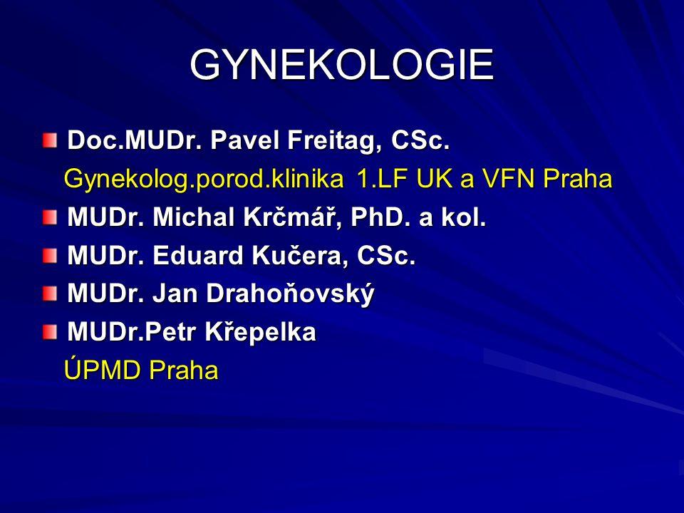 GYNEKOLOGIE Doc.MUDr. Pavel Freitag, CSc.