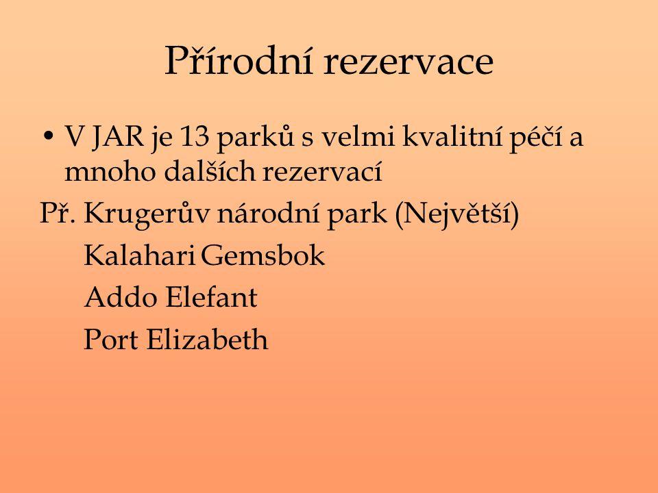 Přírodní rezervace V JAR je 13 parků s velmi kvalitní péčí a mnoho dalších rezervací. Př. Krugerův národní park (Největší)