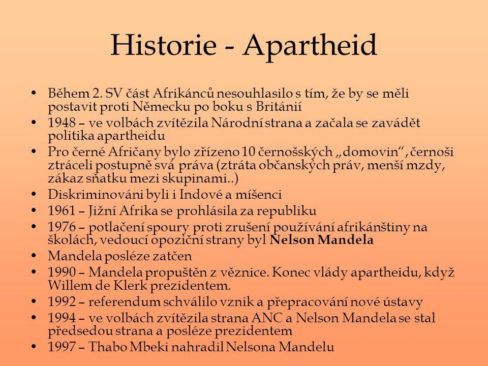 Historie - Apartheid Během 2. SV část Afrikánců nesouhlasilo s tím, že by se měli postavit proti Německu po boku s Británií.