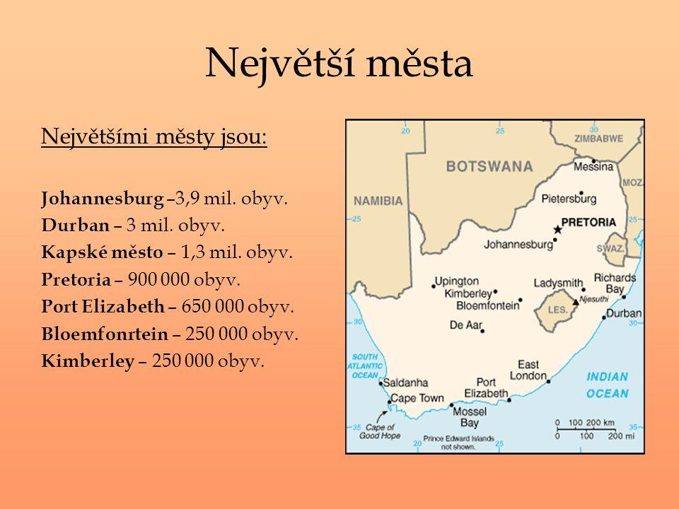 Největší města Největšími městy jsou: Johannesburg –3,9 mil. obyv.