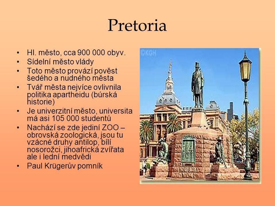 Pretoria Hl. město, cca 900 000 obyv. Sídelní město vlády