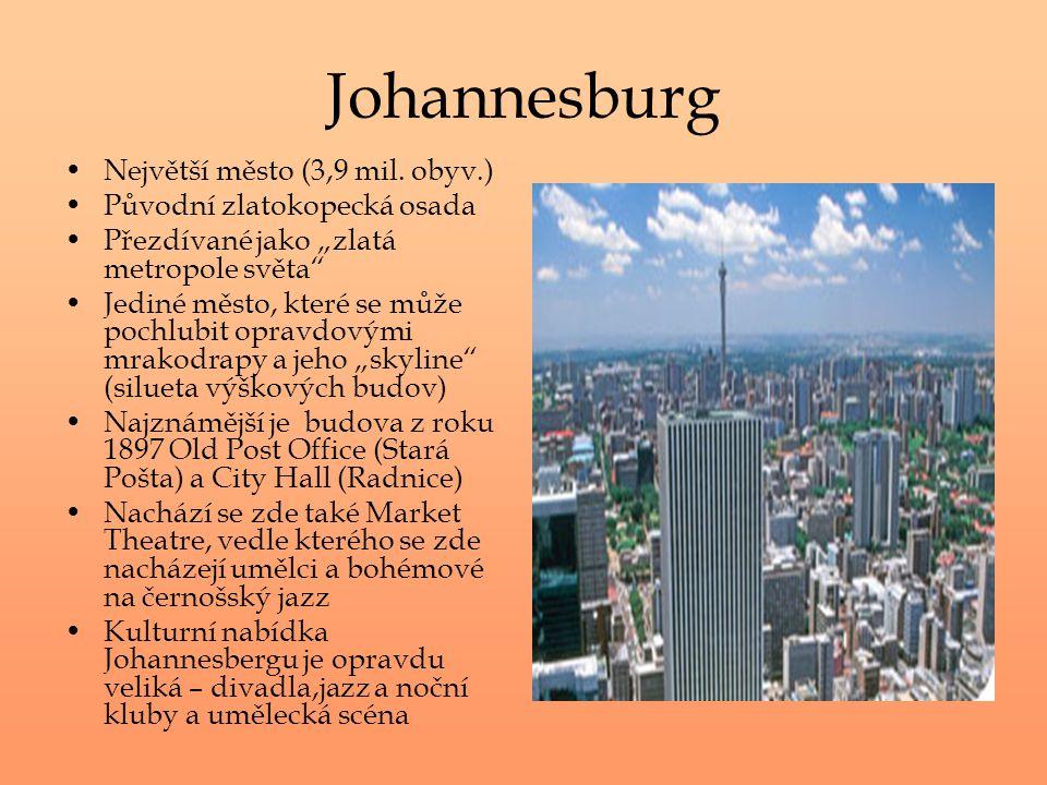 Johannesburg Největší město (3,9 mil. obyv.)