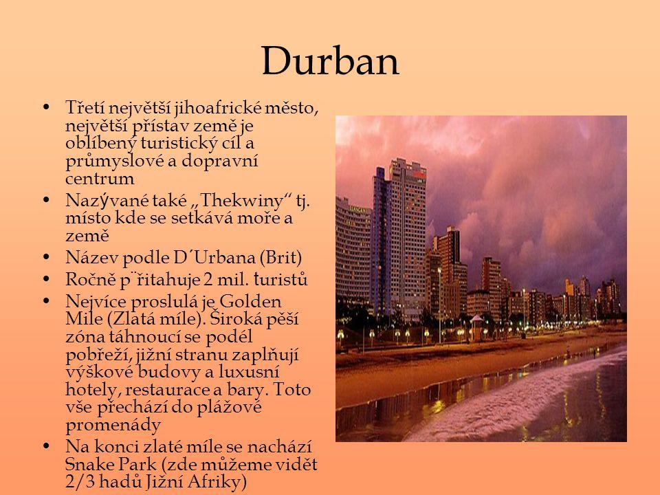 Durban Třetí největší jihoafrické město, největší přístav země je oblíbený turistický cíl a průmyslové a dopravní centrum.