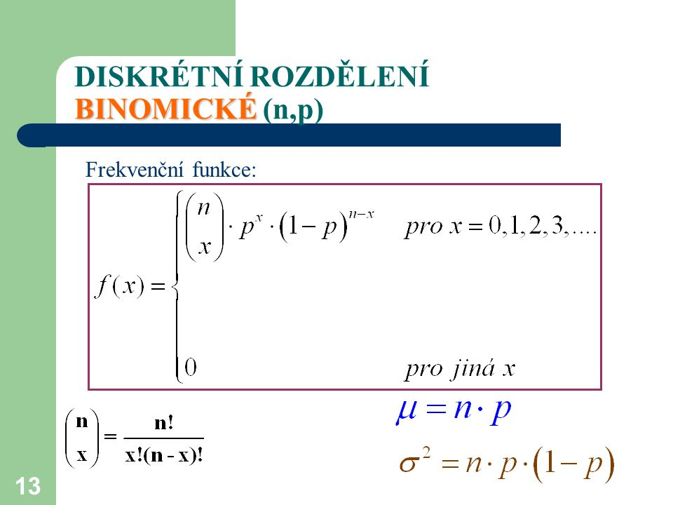 DISKRÉTNÍ ROZDĚLENÍ BINOMICKÉ (n,p)