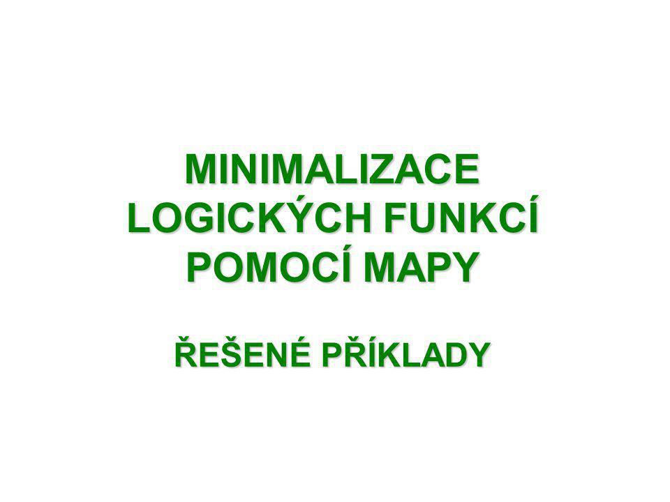 MINIMALIZACE LOGICKÝCH FUNKCÍ POMOCÍ MAPY