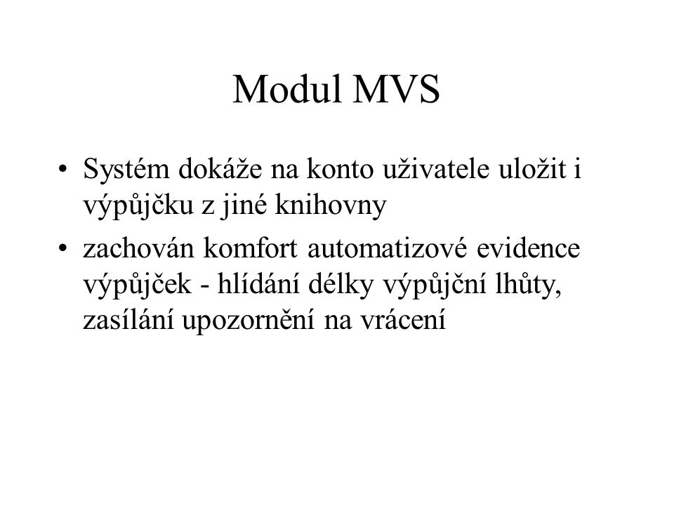 Modul MVS Systém dokáže na konto uživatele uložit i výpůjčku z jiné knihovny.