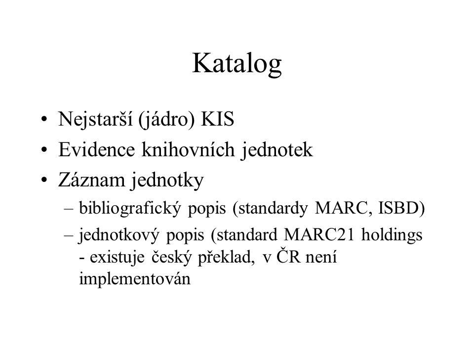 Katalog Nejstarší (jádro) KIS Evidence knihovních jednotek
