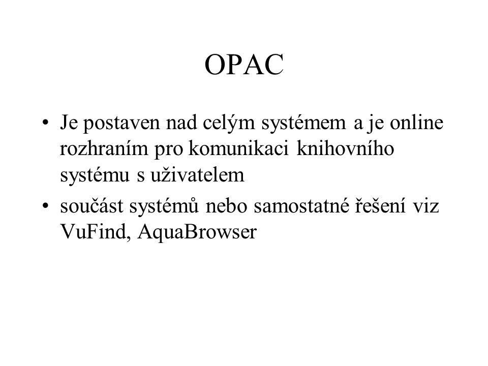 OPAC Je postaven nad celým systémem a je online rozhraním pro komunikaci knihovního systému s uživatelem.