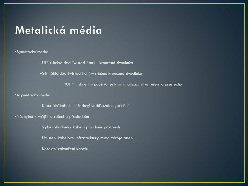 Metalická média •Symetrická média
