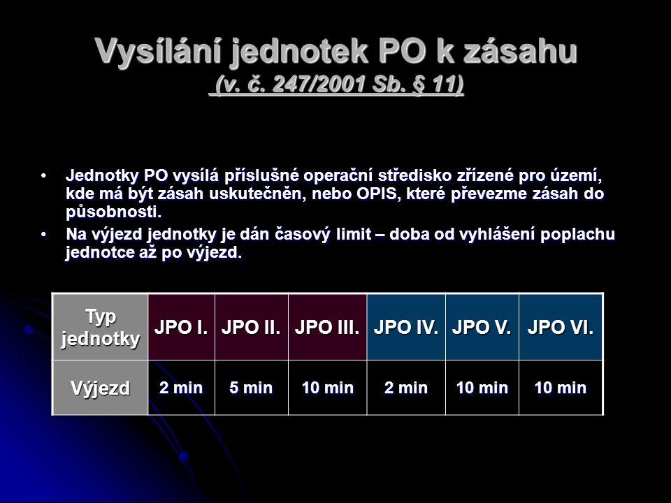 Vysílání jednotek PO k zásahu (v. č. 247/2001 Sb. § 11)