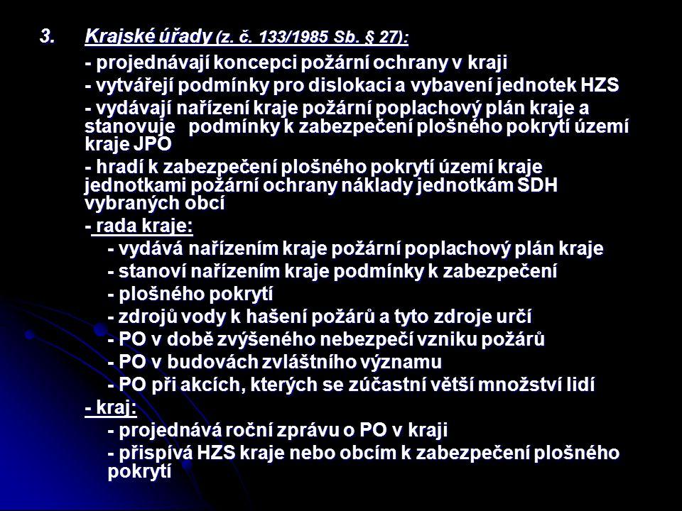 3. Krajské úřady (z. č. 133/1985 Sb. § 27):