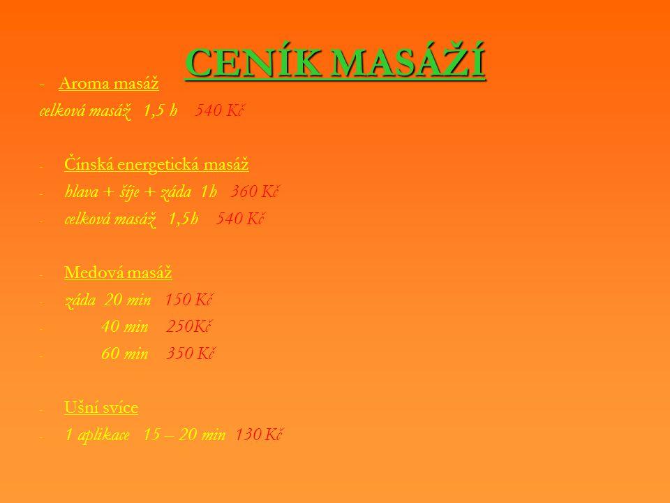 CENÍK MASÁŽÍ - Aroma masáž celková masáž 1,5 h 540 Kč
