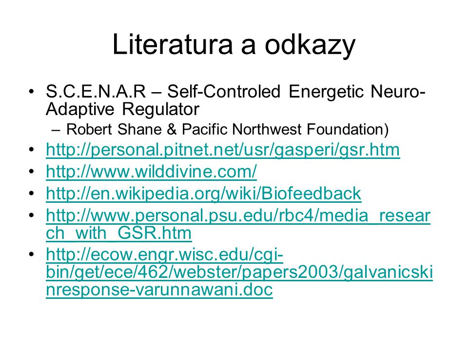 Literatura a odkazy S.C.E.N.A.R – Self-Controled Energetic Neuro-Adaptive Regulator. Robert Shane & Pacific Northwest Foundation)