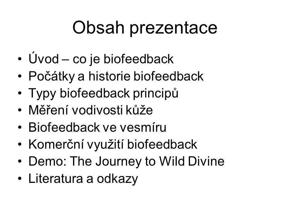 Obsah prezentace Úvod – co je biofeedback
