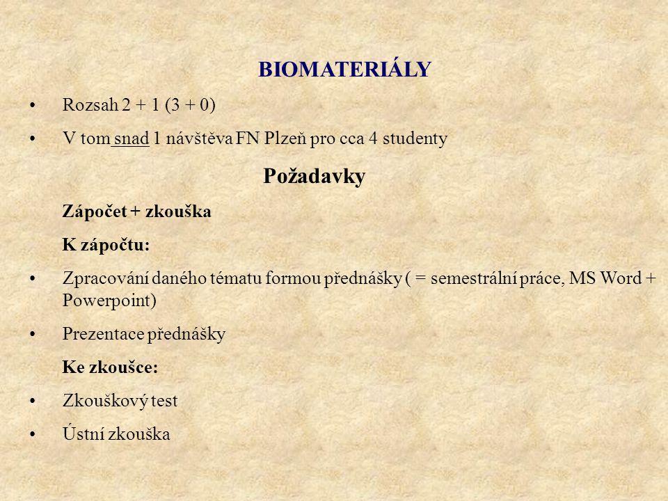 BIOMATERIÁLY Požadavky Rozsah 2 + 1 (3 + 0)