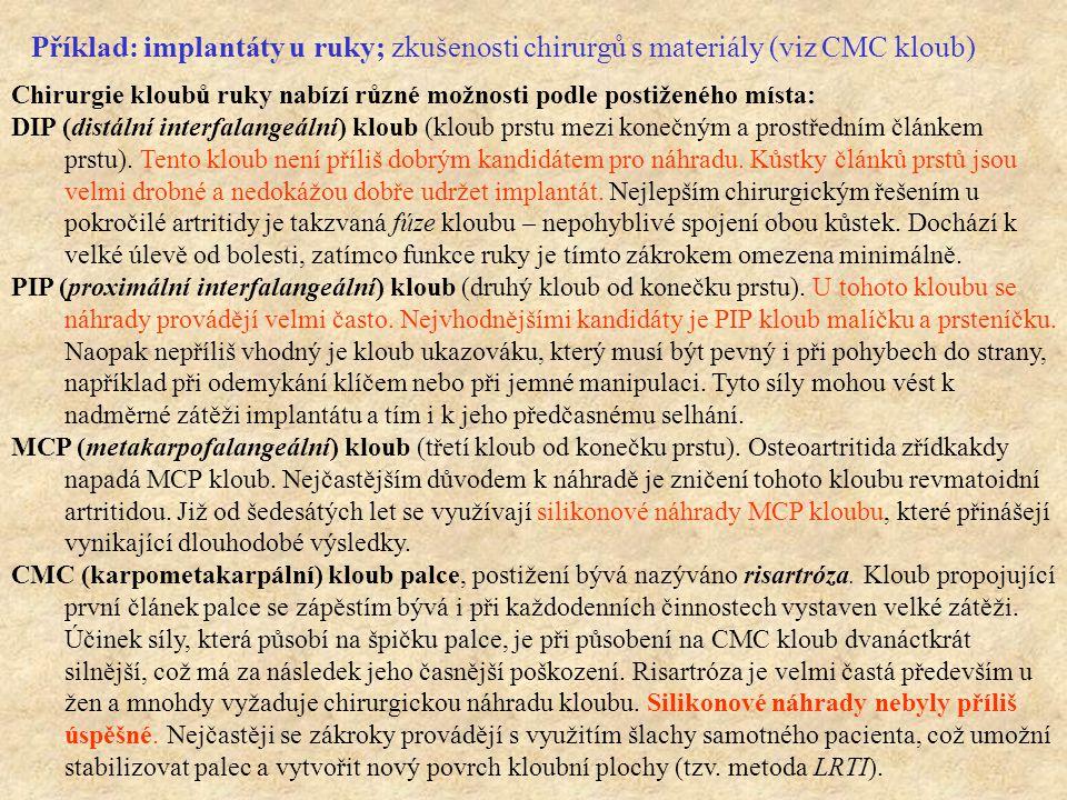 Příklad: implantáty u ruky; zkušenosti chirurgů s materiály (viz CMC kloub)