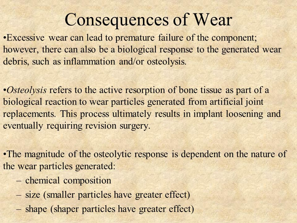 Consequences of Wear