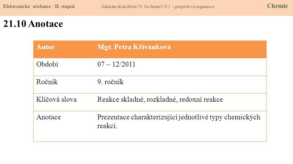 21.10 Anotace Autor Mgr. Petra Křivánková Období 07 – 12/2011 Ročník