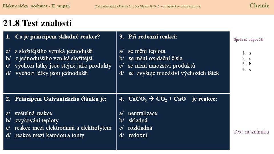 21.8 Test znalostí 1. Co je principem skladné reakce