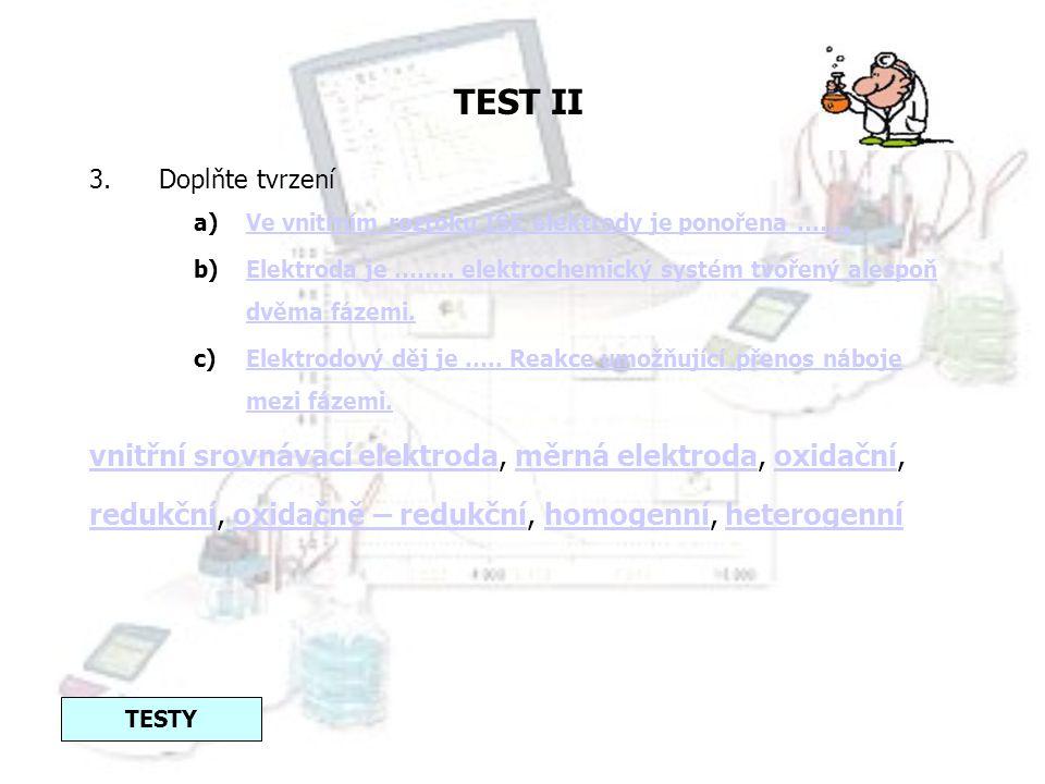 TEST II vnitřní srovnávací elektroda, měrná elektroda, oxidační,