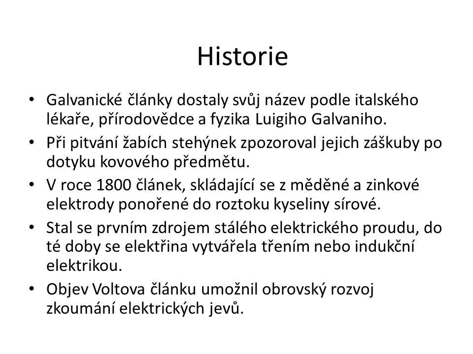 Historie Galvanické články dostaly svůj název podle italského lékaře, přírodovědce a fyzika Luigiho Galvaniho.