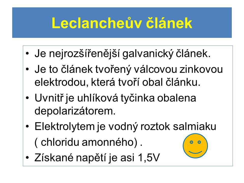 Leclancheův článek Je nejrozšířenější galvanický článek.